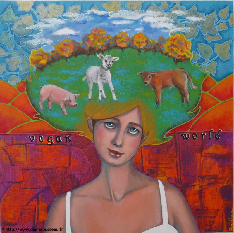 vegan world, peinture, acrylique, art vegan, Diane Rousseau